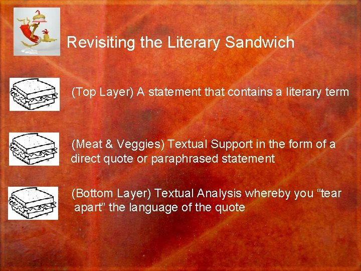 Revisiting the Literary Sandwich • (Top Layer) A statement that contains a literary term