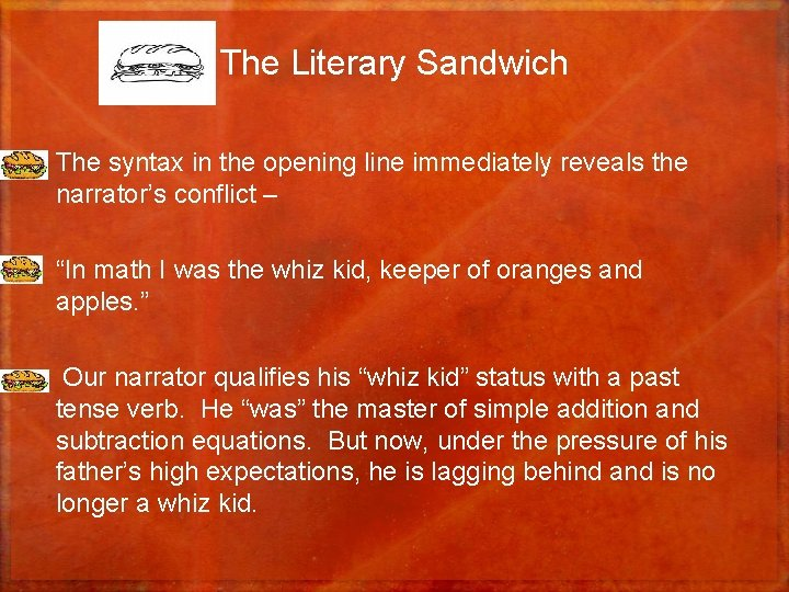 The Literary Sandwich • The syntax in the opening line immediately reveals the narrator's