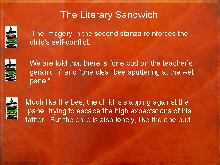 The Literary Sandwich • The imagery in the second stanza reinforces the child's self-conflict.