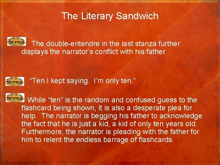 The Literary Sandwich • The double-entendre in the last stanza further displays the narrator's