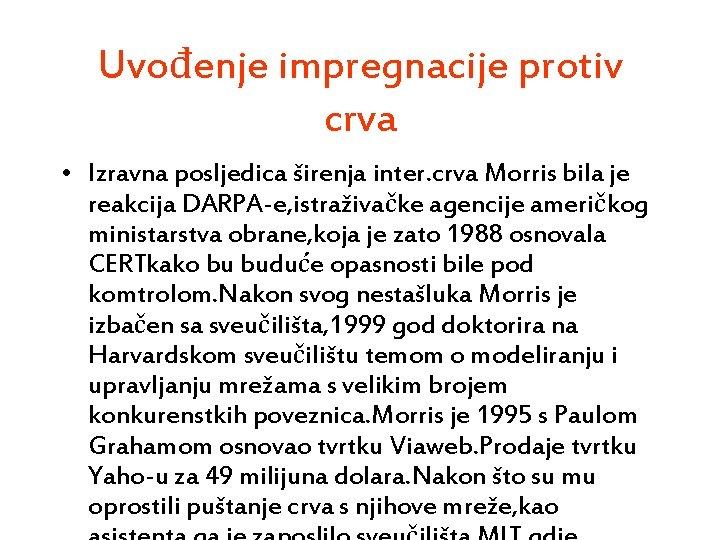 Uvođenje impregnacije protiv crva • Izravna posljedica širenja inter. crva Morris bila je reakcija