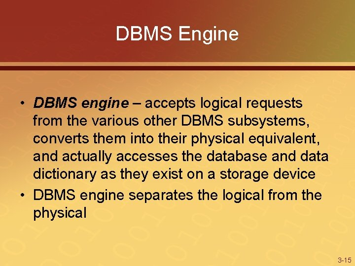DBMS Engine • DBMS engine – accepts logical requests from the various other DBMS