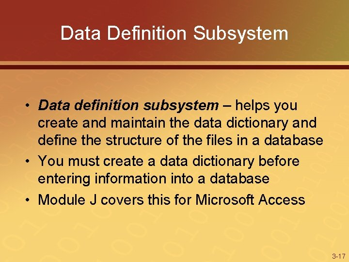 Data Definition Subsystem • Data definition subsystem – helps you create and maintain the