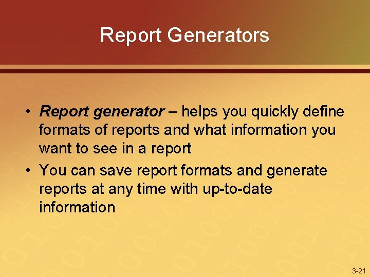 Report Generators • Report generator – helps you quickly define formats of reports and