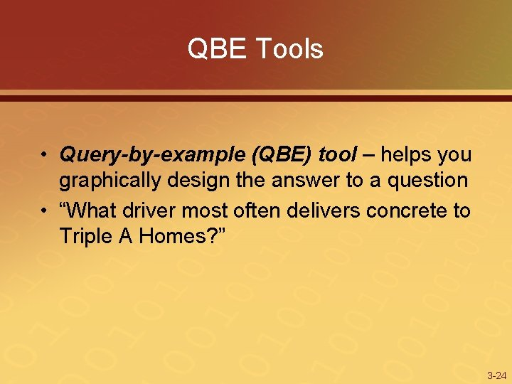 QBE Tools • Query-by-example (QBE) tool – helps you graphically design the answer to