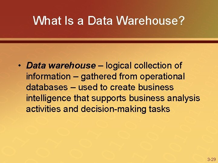 What Is a Data Warehouse? • Data warehouse – logical collection of information –