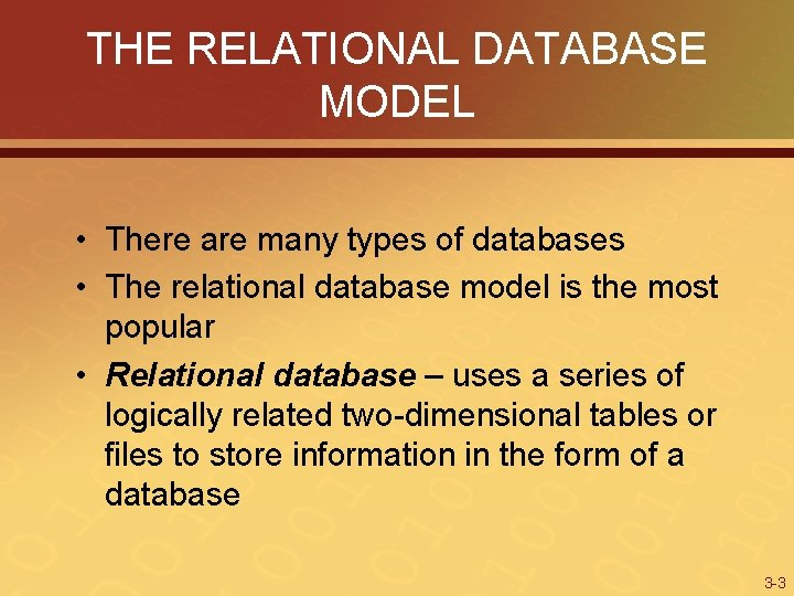 THE RELATIONAL DATABASE MODEL • There are many types of databases • The relational