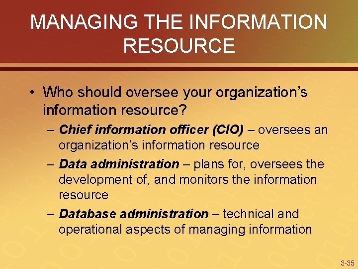 MANAGING THE INFORMATION RESOURCE • Who should oversee your organization's information resource? – Chief