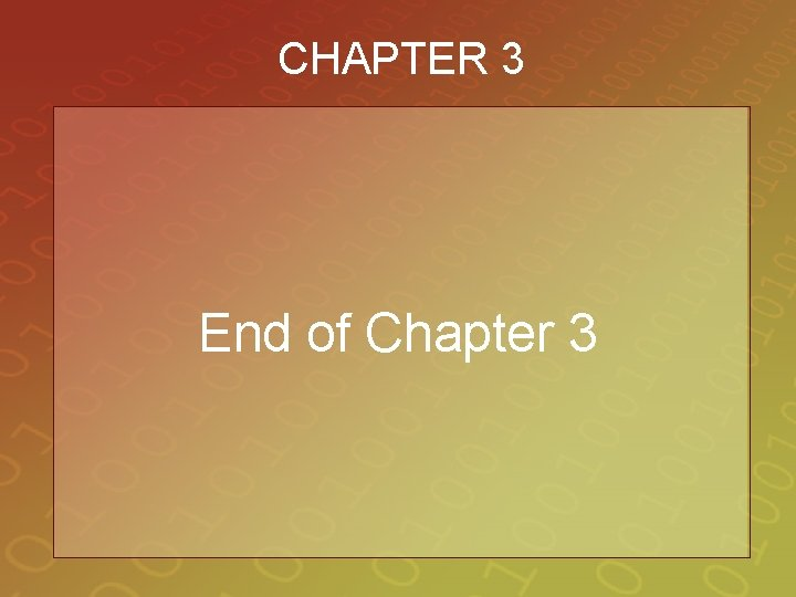 CHAPTER 3 End of Chapter 3