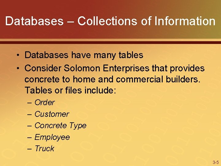 Databases – Collections of Information • Databases have many tables • Consider Solomon Enterprises