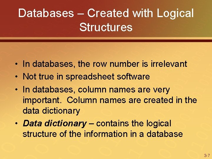 Databases – Created with Logical Structures • In databases, the row number is irrelevant