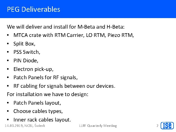 PEG Deliverables We will deliver and install for M-Beta and H-Beta: • MTCA crate