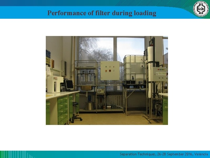 Performance of filter during loading Separation Techniques, 26 -28 September 2016, Valencia