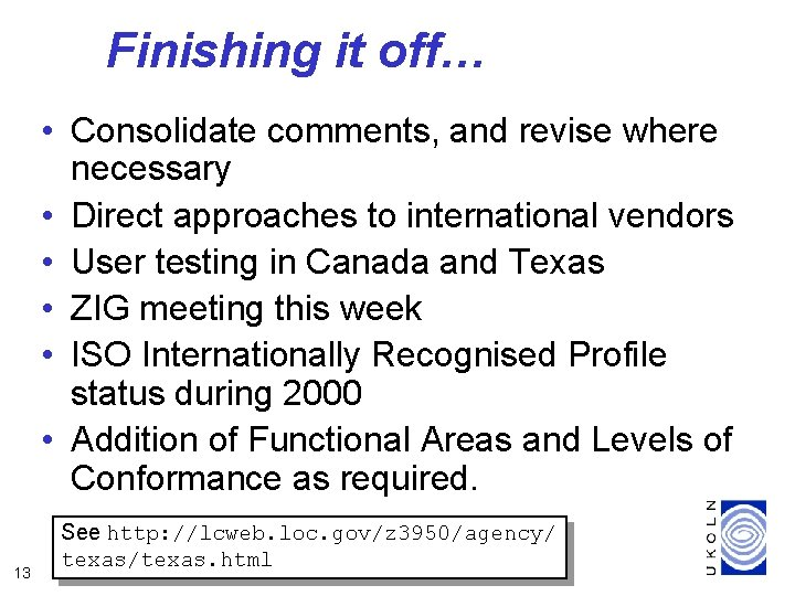 Finishing it off… • Consolidate comments, and revise where necessary • Direct approaches to