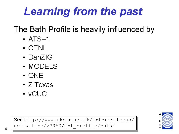 Learning from the past The Bath Profile is heavily influenced by • • 4