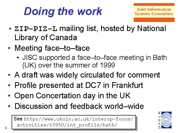 Doing the work • ZIP–PIZ–L mailing list, hosted by National Library of Canada •