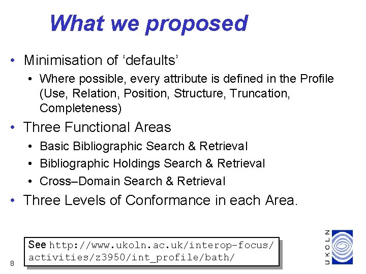 What we proposed • Minimisation of 'defaults' • Where possible, every attribute is defined