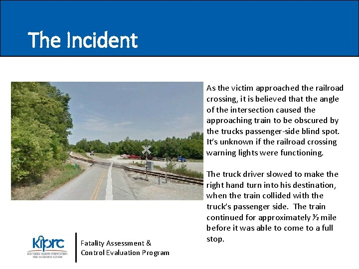 The Incident As the victim approached the railroad crossing, it is believed that the