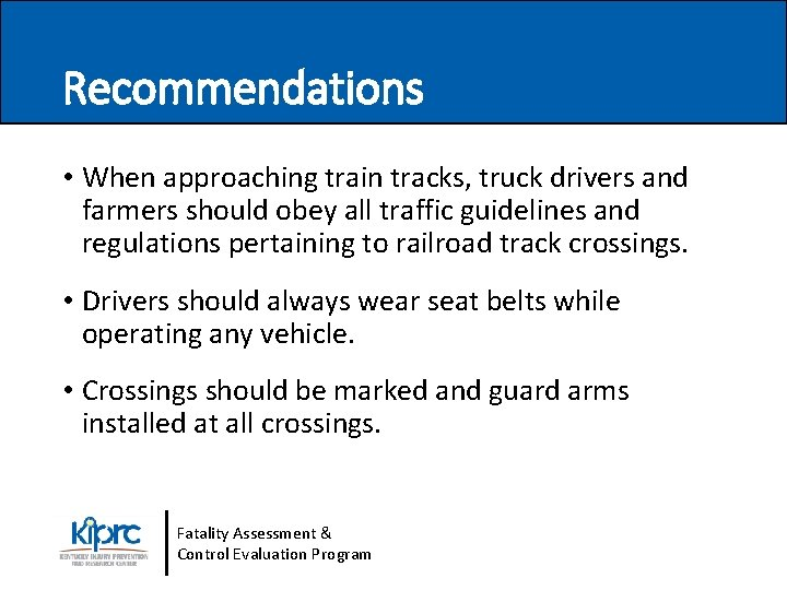 Recommendations • When approaching train tracks, truck drivers and farmers should obey all traffic