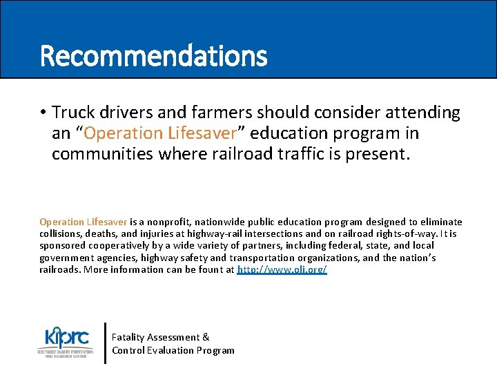 """Recommendations • Truck drivers and farmers should consider attending an """"Operation Lifesaver"""" education program"""