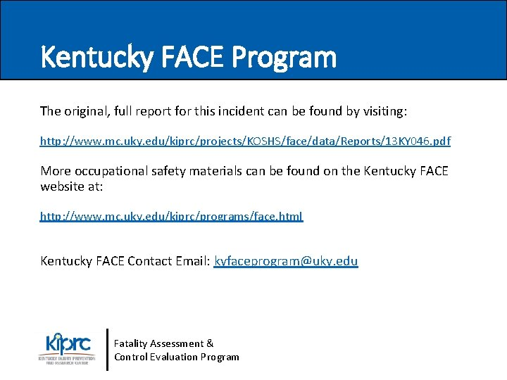 Kentucky FACE Program The original, full report for this incident can be found by