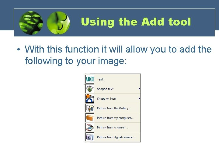 Using the Add tool • With this function it will allow you to add