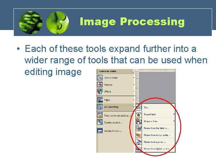 Image Processing • Each of these tools expand further into a wider range of