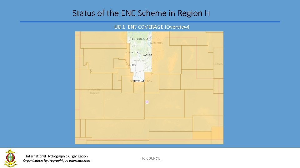 Status of the ENC Scheme in Region H UB 1 ENC COVERAGE (Overview) International