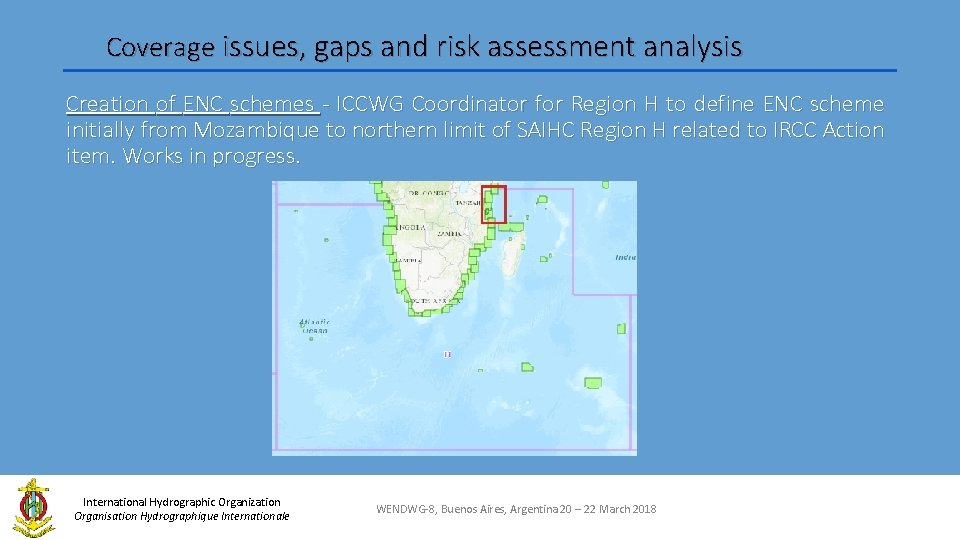 Coverage issues, gaps and risk assessment analysis Creation of ENC schemes - ICCWG Coordinator