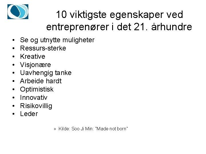 10 viktigste egenskaper ved entreprenører i det 21. århundre • • • Se og