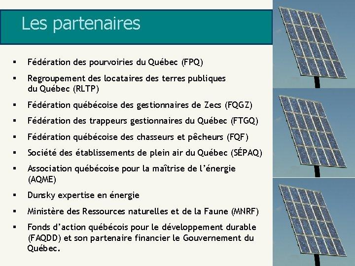 Les partenaires § Fédération des pourvoiries du Québec (FPQ) § Regroupement des locataires des