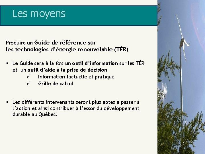 Les moyens Produire un Guide de référence sur les technologies d'énergie renouvelable (TÉR) §