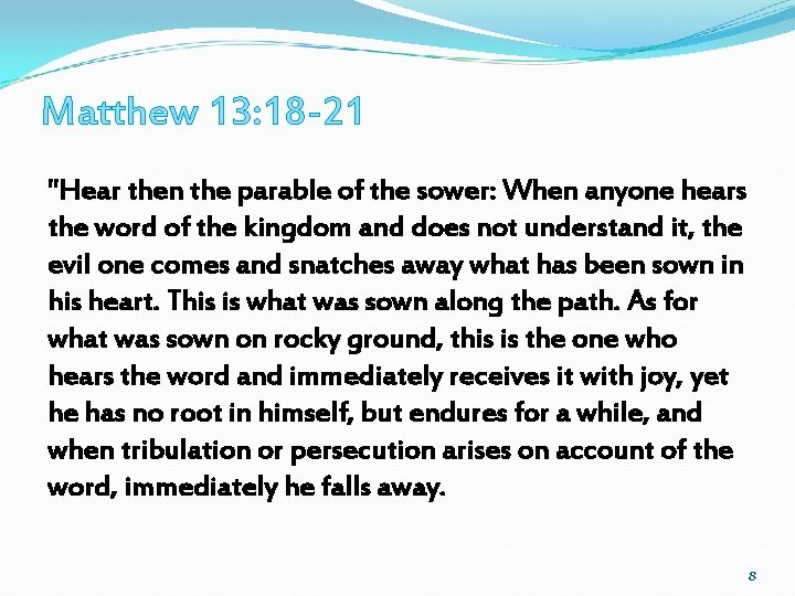 """Matthew 13: 18 -21 """"Hear then the parable of the sower: When anyone hears"""