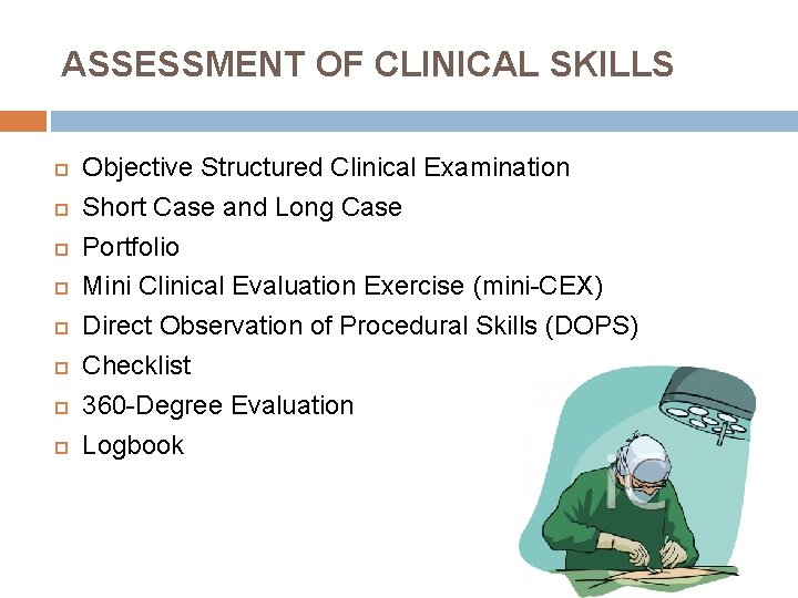 ASSESSMENT OF CLINICAL SKILLS Objective Structured Clinical Examination Short Case and Long Case Portfolio