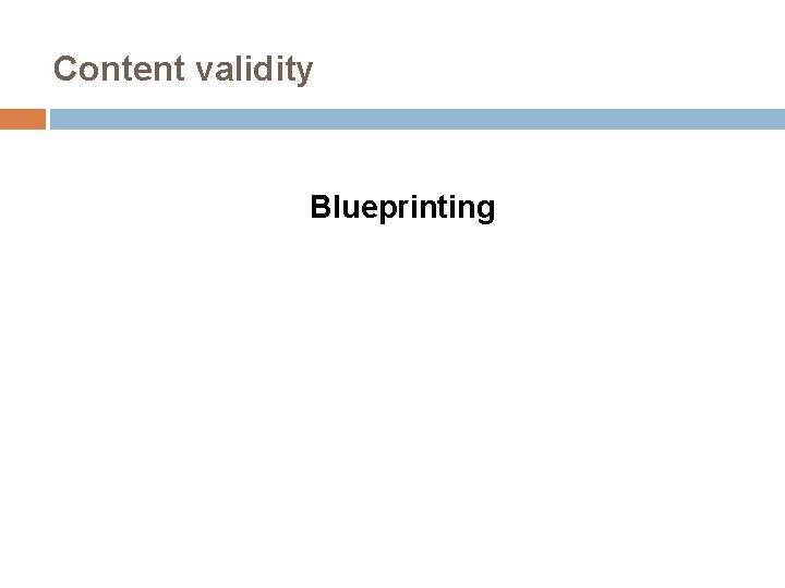 Content validity Blueprinting