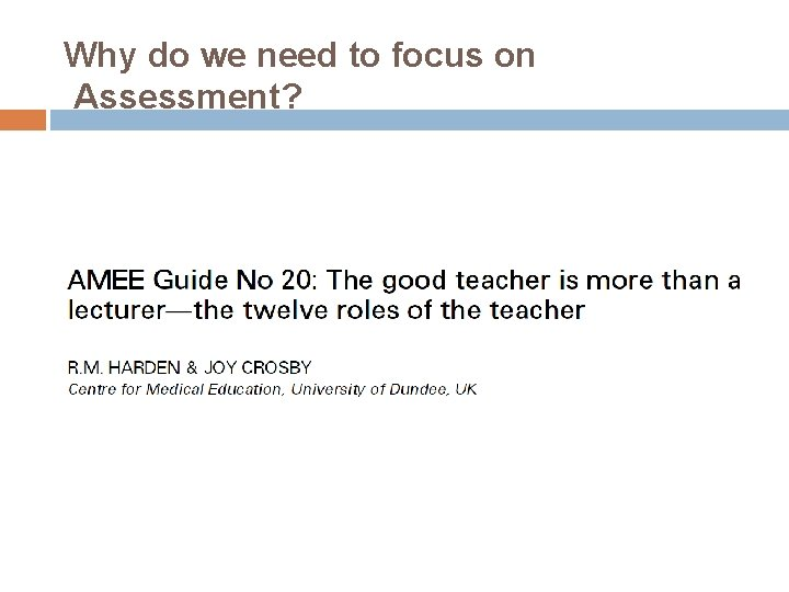 Why do we need to focus on Assessment?