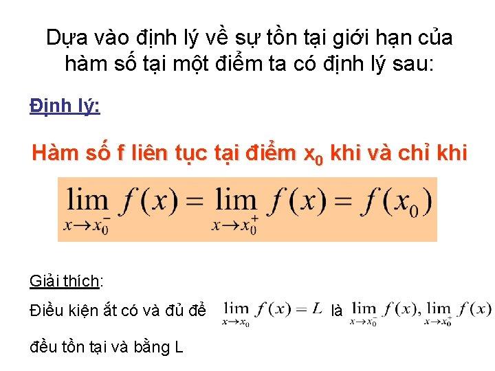 Dựa vào định lý về sự tồn tại giới hạn của hàm số tại