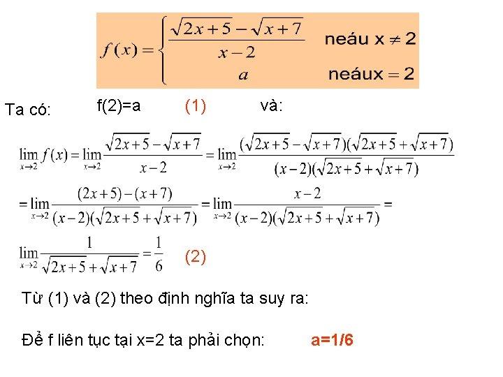 Ta có: f(2)=a (1) và: (2) Từ (1) và (2) theo định nghĩa ta
