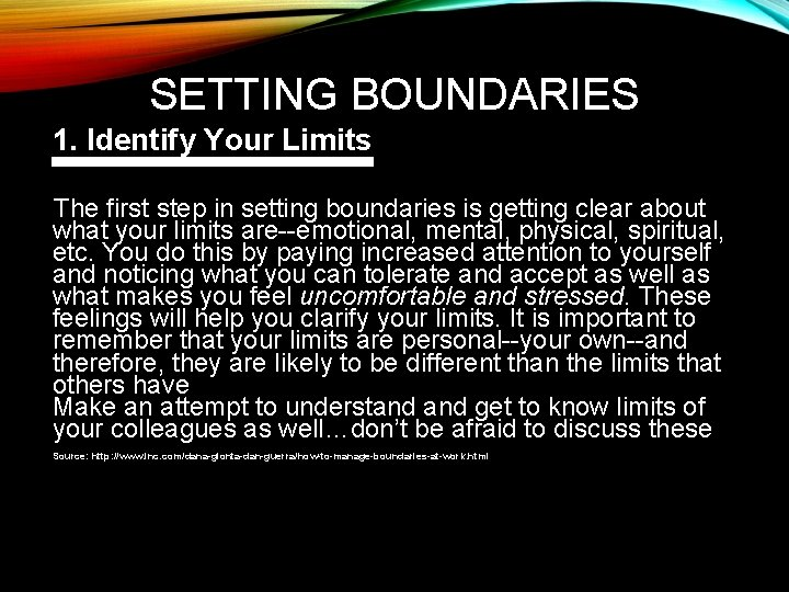 SETTING BOUNDARIES 1. Identify Your Limits The first step in setting boundaries is getting