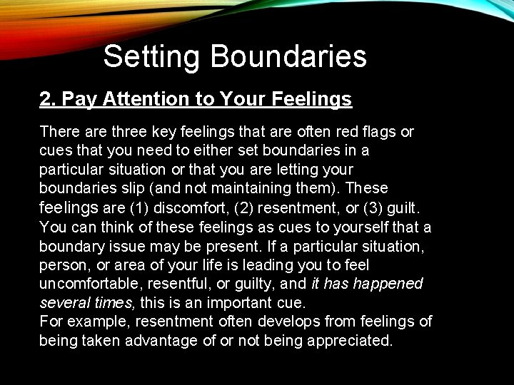 Setting Boundaries 2. Pay Attention to Your Feelings There are three key feelings that