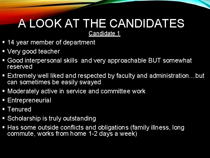 A LOOK AT THE CANDIDATES Candidate 1 § 14 year member of department §