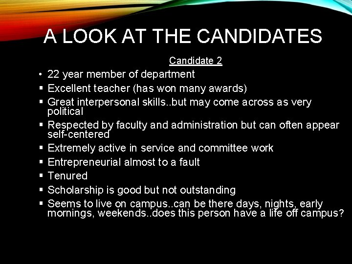 A LOOK AT THE CANDIDATES Candidate 2 • 22 year member of department §
