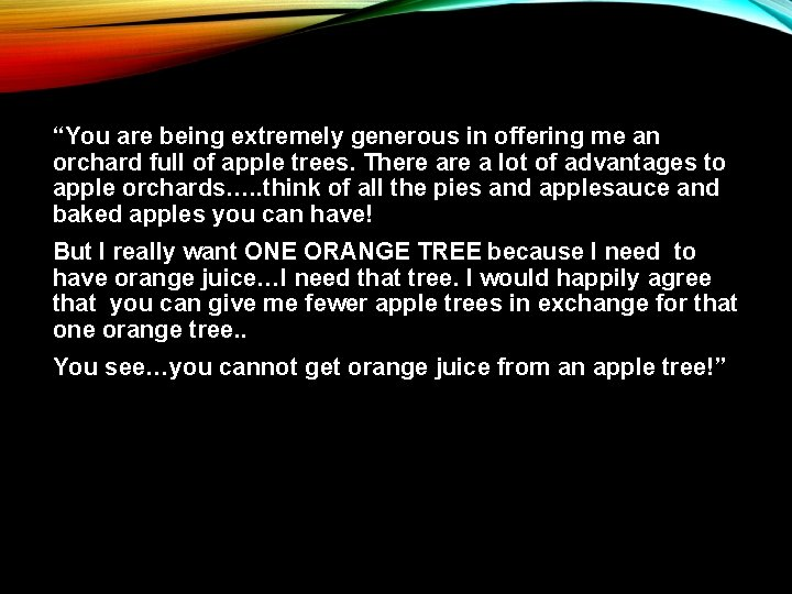 """""""You are being extremely generous in offering me an orchard full of apple trees."""