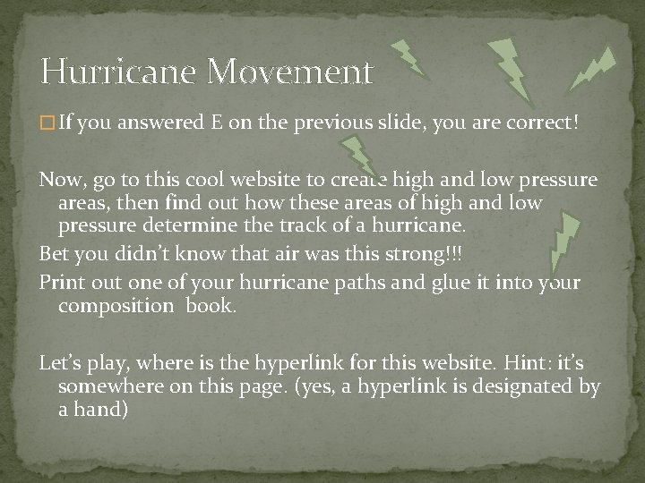 Hurricane Movement � If you answered E on the previous slide, you are correct!