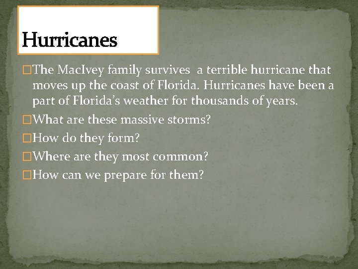 Hurricanes �The Mac. Ivey family survives a terrible hurricane that moves up the coast