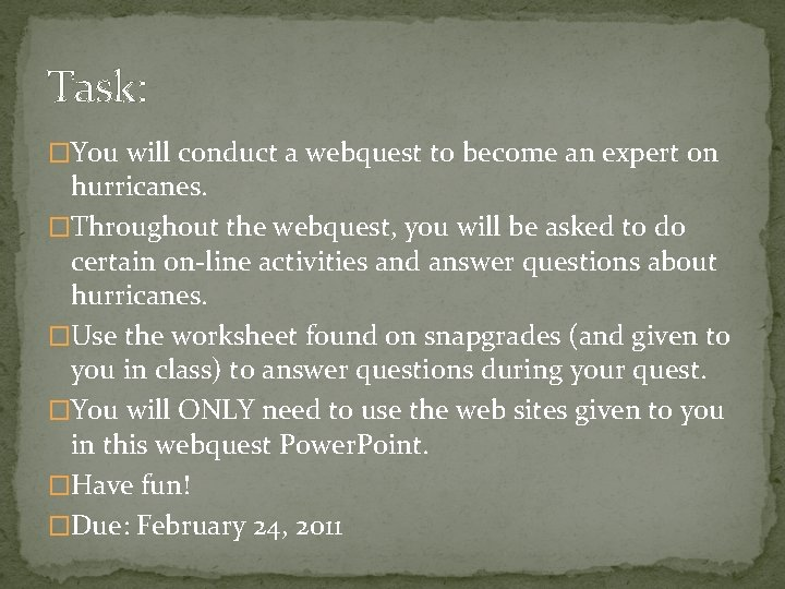 Task: �You will conduct a webquest to become an expert on hurricanes. �Throughout the