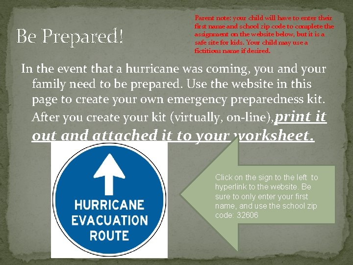 Be Prepared! Parent note: your child will have to enter their first name and