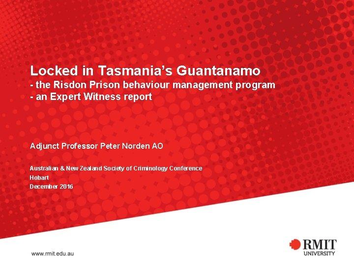 Locked in Tasmania's Guantanamo - the Risdon Prison behaviour management program - an Expert