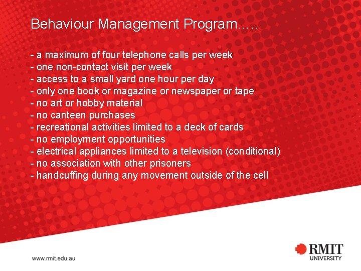 Behaviour Management Program…. . - a maximum of four telephone calls per week -