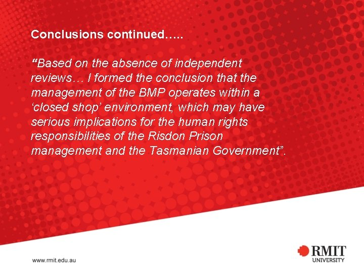 """Conclusions continued…. . """"Based on the absence of independent reviews… I formed the conclusion"""